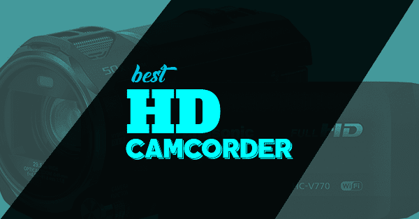 best hd camcorder