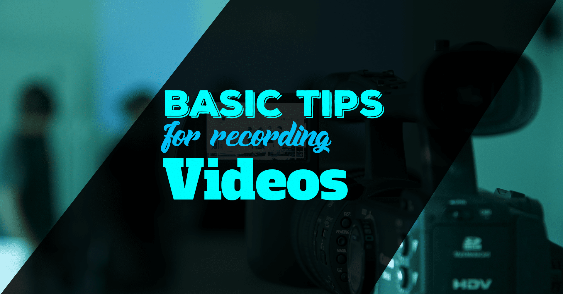 basic tips for videography